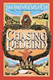 Chasing Redbird, Sharon Creech, 0613065360