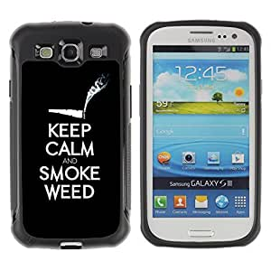 Hybrid Anti-Shock Defend Case for Samsung Galaxy S3 / Keel Calm & Smoke Weed 420