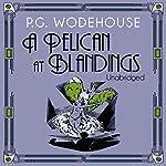 A Pelican at Blandings   P. G. Wodehouse