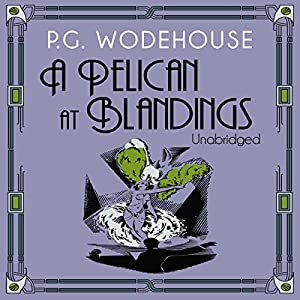 A Pelican at Blandings Hörbuch