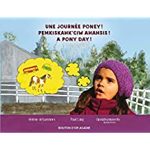 Une journée poney! / Pemkiskahk'ciw ahahsis! / A pony day! (French Edition)
