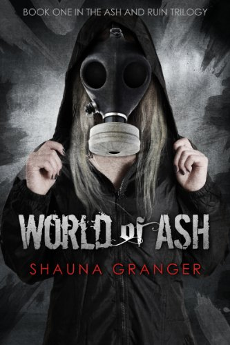 World of Ash (Ash and Ruin Trilogy Book 1) by [Granger, Shauna]