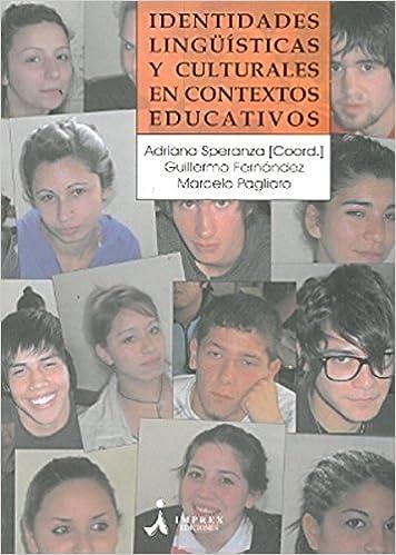 Identidades lingüísticas y culturales en contextos educativos