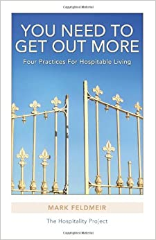 Book You Need To Get Out More: Four Practices for Hospitable Living