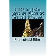 Paris en juin, pays de glace et de feu Islande: Haïkus vikings (French Edition)