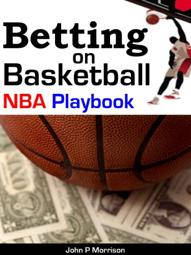 Betting on Basketball NBA Playbook (Sports Betting Gambling Insider)
