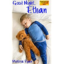 Good Night, Ethan: (Personalized Children's Books, Personalized Gifts, Personalized Baby Gifts, Bedtime Stories) (Magnificent Me! estorytime.com book series)
