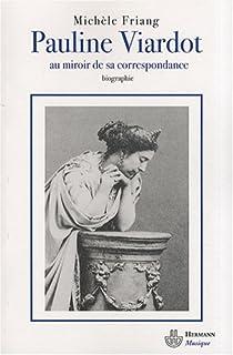 Pauline Viardot : au miroir de sa correspondance, Friang, Michèle