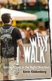 Why I Walk, Kevin Klinkenberg, 0865717729