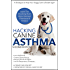 Dog Asthma | Hacking Canine Asthma - 16 Tactics To Help Your Doggy Catch Their Breath Again | Chronic Bronchitis, Allergic Rhinitis & Other Dog or Puppy Respiratory Disease Treatment...