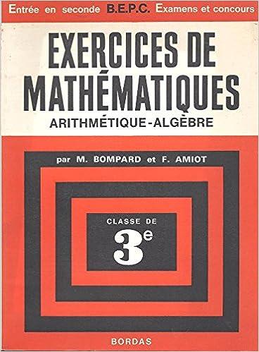 En ligne Exercices de mathématiques, arithmétique - algèbre - Classe de 3e pdf ebook