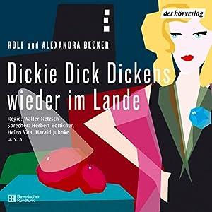 Dickie Dick Dickens wieder im Lande Hörspiel