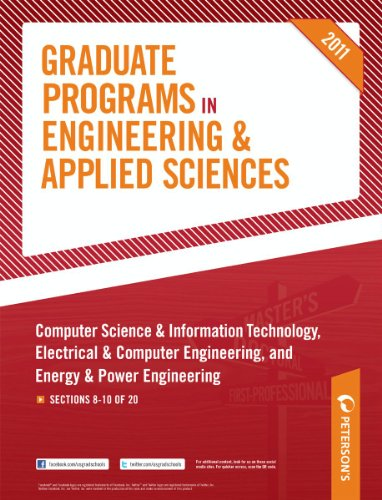 Peterson's Graduate Programs in Computer Science & Information Technology, Electrical & Computer Engineering, and Energy & Power Engineering 2011: Sections 8-10 of 20