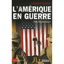 AMÉRIQUE EN GUERRE (L') : IRAK AFGHANISTAN