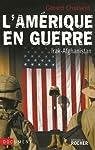 L'Amérique en guerre : Irak-Afghanistan par Chaliand