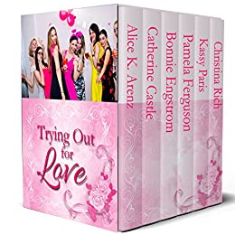 Trying Out for Love: Six romances where bidding on a wedding turns into love by [Arenz, Alice K., Castle, Catherine, Engstrom, Bonnie, Ferguson, Pamela, Paris, Kassy, Rich, Christina]