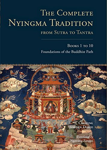 The Complete Nyingma Tradition from Sutra to Tantra, Books 1 to 10: Foundations of the Buddhist Path: 1 - 10