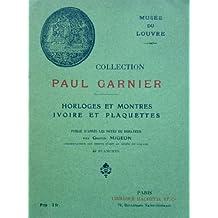 Catalogue de la collection Paul Garnier - Horloges et montres ivoire et plaquettes