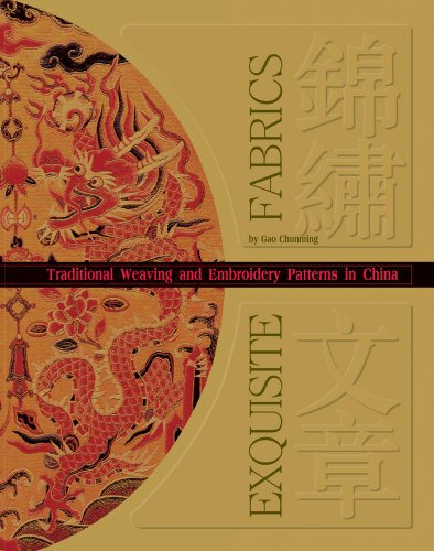 Exquisite Fabrics: Traditional Weaving and Embroidery Patterns in China - Chinese Traditional Costume History