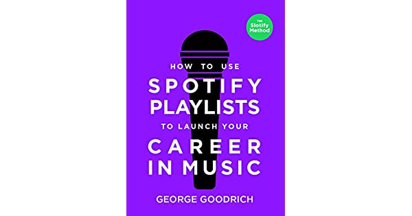 Amazon.com: How to Use Spotify Playlists to Launch Your ...