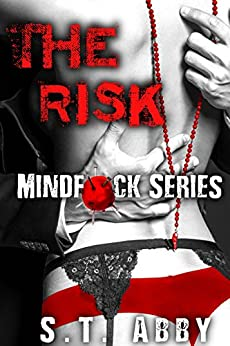 The Risk (Mindf*ck Series #1) by [Abby, S.T.]
