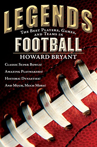 Legends: The Best Players, Games, and Teams in Football (Legends: Best Players, Games, & Teams) (Best Nfl Coaches Of All Time)