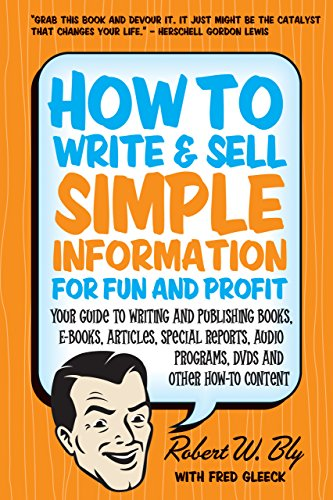 Information Dvd - How to Write and Sell Simple Information for Fun and Profit: Your Guide to Writing and Publishing Books, E-Books, Articles, Special Reports, Audio Programs, DVDs, and Other How-To Content