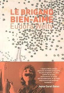 Le brigand bien-aimé, Welty, Eudora