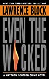 Even the Wicked (Matthew Scudder Mysteries)