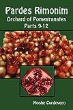 Pardes Rimonim, Orchard of Pomegranates - Vol.4, Parts 9-12