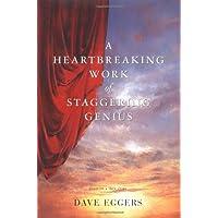 A Heartbreaking Work Of Staggering Genius : A Memoir Based on a True Story