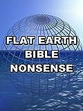 Flat Earth Bible Nonsense