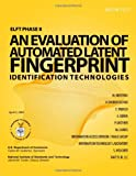 ELFT Phase II - an Evaluation of Automated Latent Fingerprint Identification Technologies, U. S. Department U.S. Department of Commerce, 1499211678