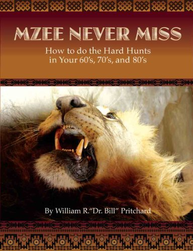 Mzee Never Miss: How to Do the Hard Hunts in Your 60s, 70s, and 80s