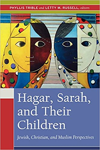 Hagar, Sarah, and Their Children: Jewish, Christian, and