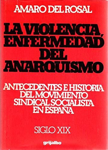 La violencia, enfermedad del anarquismo: Antecedentes e historia ...