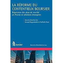 La réforme du contentieux boursier: Répression des abus de marchés en France et solutions étrangères (Droit des affaires/Business Law) (French Edition)