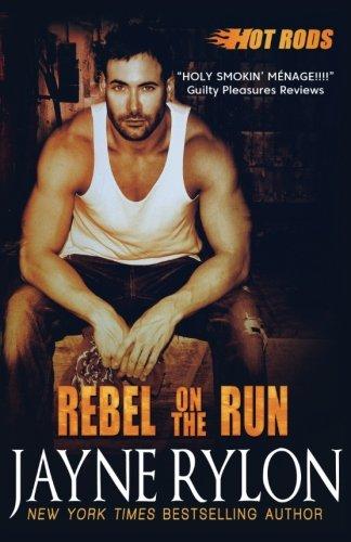 Rebel on the Run (Hot Rods) (Volume 4)