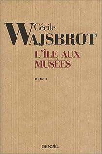 L'île aux musées par Wajsbrot