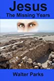 img - for Jesus the Missing Years book / textbook / text book