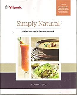 Vitamix whole food recipes vitamix 0791623317803 amazon books simply natural vitamix cook book forumfinder Choice Image