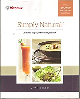Simply natural vitamix cook book vitamix 9780990026341 amazon simply natural vitamix cook book vitamix 9780990026341 amazon books forumfinder Choice Image