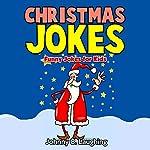 Christmas Jokes: Funny Christmas Jokes for Kids | Johnny B. Laughing
