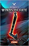 Winds of Fate: Epic LitRPG Adventure (Fayroll - Book 3)