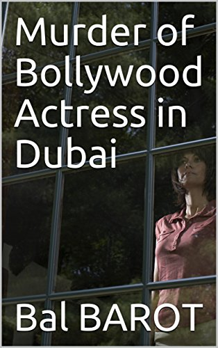 Murder of Bollywood Actress in Dubai - Kindle edition by Bal