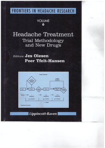 Headache Treatment: Trial Methodology and New Drugs (Frontiers in Headache Research)