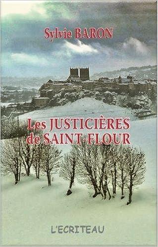 Amazon Fr Les Justicieres De Saint Flour Baron Sylvie Livres