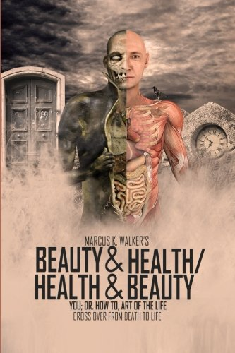 Download Beauty & Health / Health & Beauty: You; Dr. How To, Art Of The Life (Volume 8) pdf