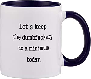 Funny Coffee Mug Let's Keep To A Minimum Today The Office Coffee Tea Cup with Cheerful Quote Novelty Mug for Office Friends Men Women