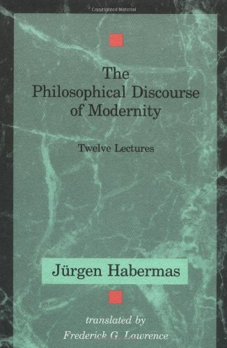 The Philosophical Discourse of Modernity: Twelve Lectures (Studies in Contemporary German Social Thought)